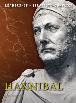 Hannibal: Leadership, Strategy, Conflict - Fields, Nic, Dr.