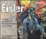 Hanns Eisler: Die Mutter; Four Pieces, Op. 13; Woodbury-Liederbüchlein