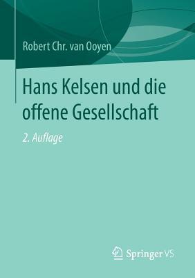 Hans Kelsen Und Die Offene Gesellschaft - Van Ooyen, Robert Chr