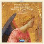 Hans Leo Hassler: Cantate Domino; Motets & Organ Works