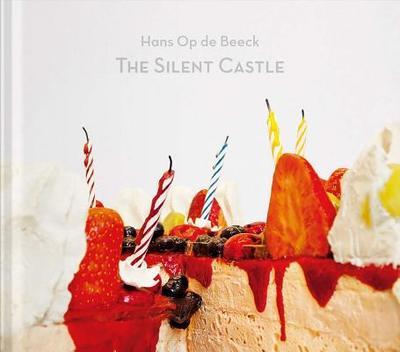 Hans Op de Beeck: The Silent Castle - Op De Beeck, Hans, and Emslander, Fritz (Text by)