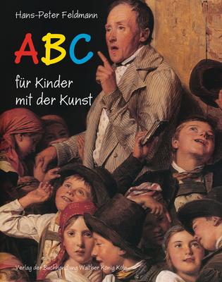 Hans-Peter Feldmann: ABC Für Kinder Mit Der Kunst - Feldmann, Hans-Peter (Photographer)