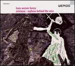 Hans Werner Henze: Aristaeus; Orpheus behind the Wire