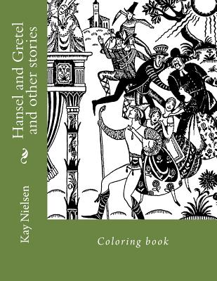 Hansel and Gretel and Other Stories: Coloring Book - Nielsen, Kay, and Guido, Monica (Editor)