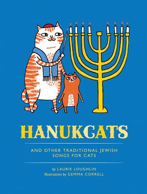 Hanukcats: And Other Traditional Jewish Songs for Cats - Loughlin, Laurie