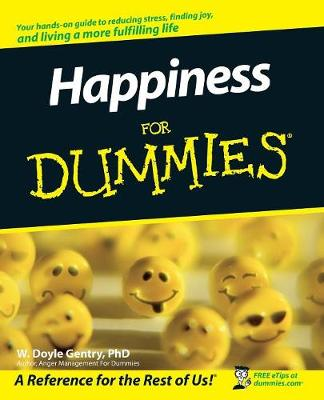 Happiness for Dummies - Gentry, W Doyle, Ph.D.