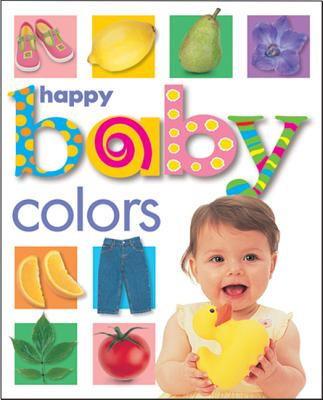 Happy Baby: Colors - Priddy Bicknell (Creator), and Priddy, Roger