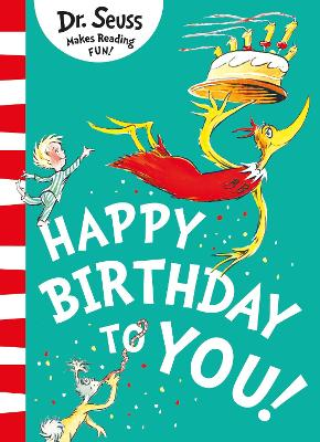 Happy Birthday to You! - Dr. Seuss