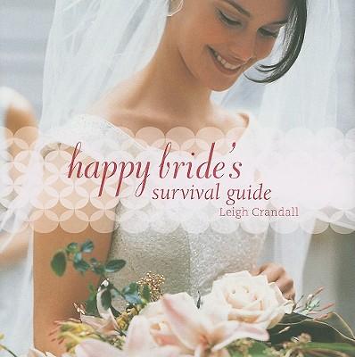 Happy Bride's Survival Guide - Crandall, Leigh