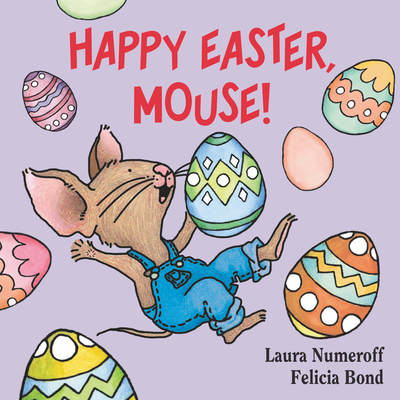 Happy Easter, Mouse! - Numeroff, Laura Joffe