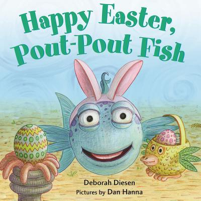 Happy Easter, Pout-Pout Fish - Diesen, Deborah