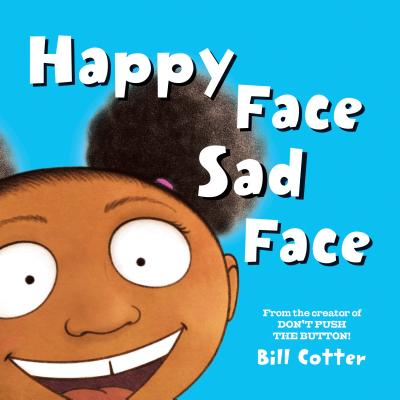Happy Face / Sad Face: All Kinds of Child Faces! - Cotter, Bill