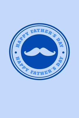 Happy Father's Day: Great Appreciation Journal for Fathers. - Koorey, Nathan