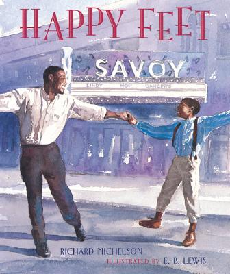 Happy Feet: The Savoy Ballroom Lindy Hoppers and Me - Michelson, Richard