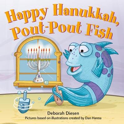 Happy Hanukkah, Pout-Pout Fish - Diesen, Deborah