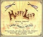 Happy Land: Musical Tributes to Laura Ingalls Wilder