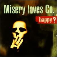 Happy? - Misery Loves Co.