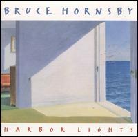 Harbor Lights - Bruce Hornsby