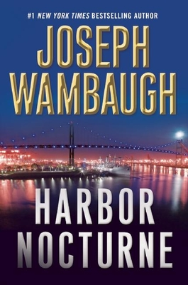 Harbor Nocturne - Wambaugh, Joseph