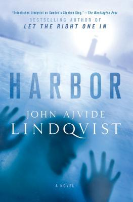 Harbor - Lindqvist, John Ajvide