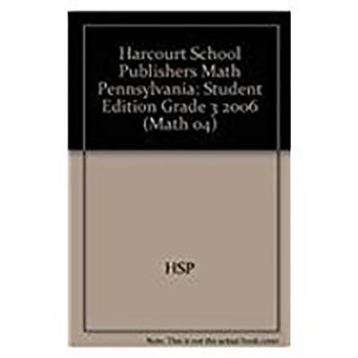 Harcourt School Publishers Math Pennsylvania: Student Edition Grade 3 2006 - HSP
