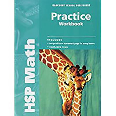 Harcourt School Publishers Math: Practice Workbook Student Edition Grade 2 - HSP