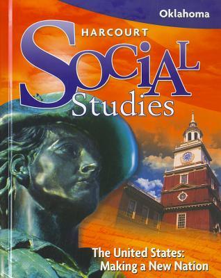 Harcourt Social Studies Oklahoma: Student Edition Grade 5 Us: Making a New Nation 2008 - HSP