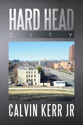Hard Head City - Kerr Jr, Calvin