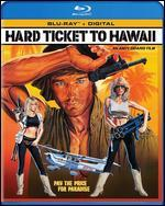 Hard Ticket to Hawaii [Blu-ray]