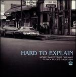 Hard To Explain: More Shattered Dreams: Funky Blues 1968-1984 - Various Artists