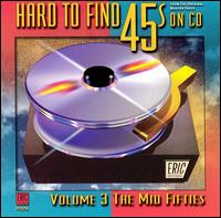 Hard to Find 45's on CD, Vol. 3: The Mid 50's - Various Artists