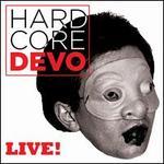 Hardcore Devo Live!