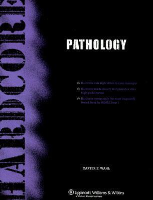 Hardcore Pathology - Wahl, Carter E, and Sears, Benjamin (Editor), and Saenz, Rodrigo (Editor)