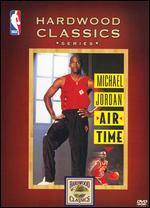 Hardwood Classics Series: Michael Jordan - Air Time
