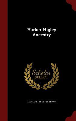 Harker-Higley Ancestry - Brown, Margaret Pfeiffer