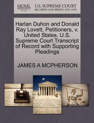 Harlan Duhon and Donald Ray Lovett, Petitioners, V. United States. U.S. Supreme Court Transcript of Record with Supporting Pleadings - McPherson, James A