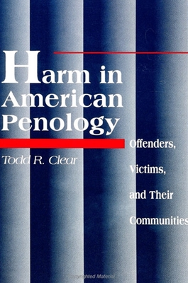Harm in American Penology - Clear, Todd R