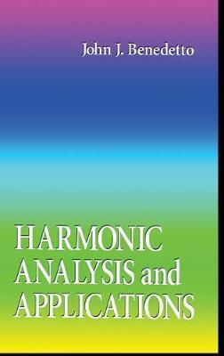 Harmonic Analysis and Applications - Benedetto, John J (Editor)