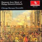 Harmonic Joys: Music of Philipp Heinrich Erlebach