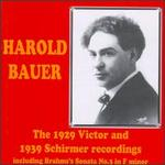 Harold Bauer: The 1929 Victor and 1939 Schirmer Recordings