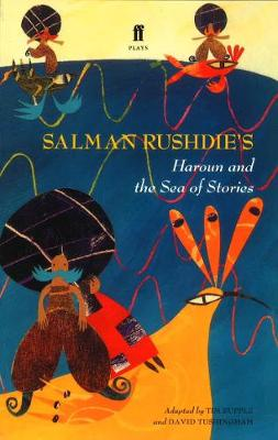 Haroun and the Sea of Stories - Rushdie, Salman, and Supple, Tim (Adapted by), and Tushingham, David (Adapted by)
