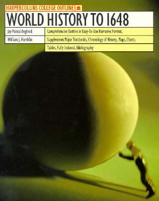 HarperCollins College Outline World History to 1648 - Anglin, Jay P