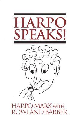 Harpo Speaks! - Marx, Harpo, and Barber, Rowland
