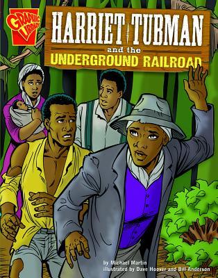 Harriet Tubman and the Underground Railroad - Martin, Michael J
