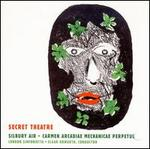 Harrison Birtwistle: Secret Theatre; Silbury Air; Carmen Arcadiae Mechanicae Perpetuum