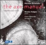 Harrison Birtwistle: The Axe Manual