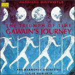 Harrison Birtwistle: The Triumph of Time; Gawain's Journey
