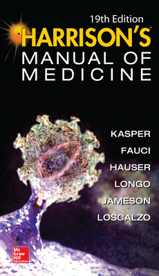 Harrisons Manual of Medicine - Kasper, Dennis L., and Fauci, Anthony S., and Hauser, Stephen L.