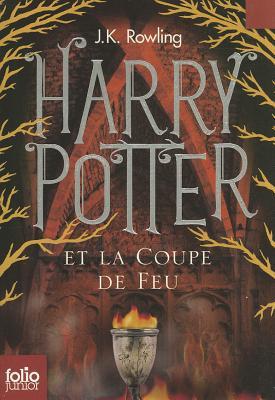 Harry Potter Et la Coupe de Feu - Rowling, J K, and Menard, Jean-Francois (Translated by)