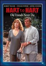 Hart to Hart: Old Friends Never Say Die - Peter H. Hunt